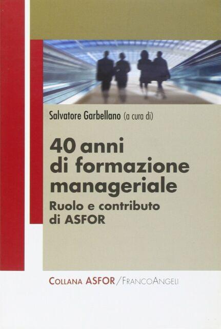Quarant'anni di formazione manageriale ASFORGarbellano economia management 824