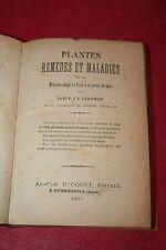 PLANTES  REMEDES ET MALADIES par Dr P.J.L. LEHAMAU éd. BROQUET 1887 sans planche