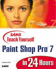 Sams Teach Yourself Paint Shop Pro 7 in 24 Hours by Michael T. Clark (Paperback, 2000)