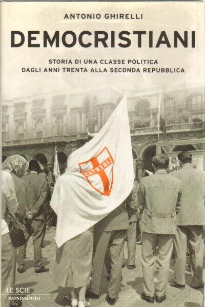 Democristiani - Antonio Ghirelli (Mondadori)