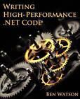 Writing High-Performance .Net Code by Ben Watson (Paperback / softback, 2014)