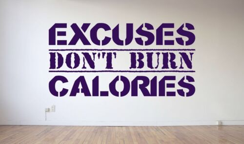 Excuses don/'t burn calories wall art vinyl decal sticker gym exercise