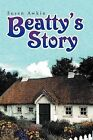 Beatty's Story by Susan Awkin (Paperback / softback, 2011)