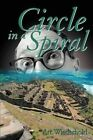 Circle in a Spiral by Arthur Wiederhold (Paperback / softback, 2002)