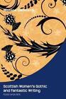 Scottish Women's Gothic and Fantastic Writing von Monica Germana (2013, Taschenbuch)