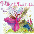 The Fairy in the Kettle by Pauline Tait (Paperback, 2016)