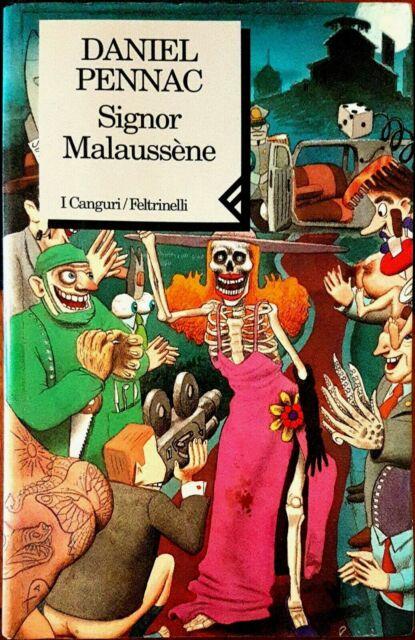 Daniel Pennac, Signor Malaussène, Ed. Feltrinelli, 1995