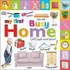My First Busy Home: Let's Look and Learn! by DK Publishing (Board book, 2012)
