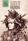 The People and Culture of the Huron von Raymond Bial (2016, Gebundene Ausgabe)