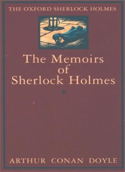 The Memoirs of Sherlock Holmes (Oxford Sherlock Holmes),Sir Arthur Conan Doyle,