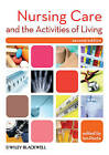 Nursing Care and the Activities of Living by John Wiley and Sons Ltd (Paperback, 2010)