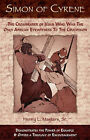 Simon of Cyrene: The Crossbearer of Jesus Who Was the Only African Eyewitness to the Crucifixion by Henry L Masters (Paperback / softback, 2004)