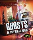 Ghosts in the White House by Lisa Owings (Hardback, 2016)