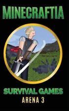 Minecraft Hunger Games: Minecraftia: Survival Games Arena 3 by Jason Jade,...