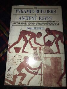The Pyramid Builders of Ancient Egypt Rosalie David hardcover