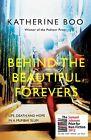 Behind the Beautiful Forevers von Katherine Boo (2013, Taschenbuch)