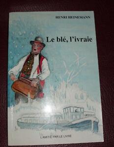 HENRI-HEINEMANN-LE-BLE-L-039-IVRAIE-Edition-limitee-Signe-et-numerote