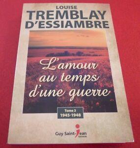French-Book-L-039-amour-au-Temps-d-039-une-Guerre-Tome-3-Louise-Tremblay-D-039-Essiambre