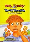 Tooth Trouble by Abby Klein (Hardback, 2004)