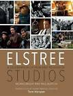 Elstree Studios: A Celebration of Film and Television by Paul Burton, Morris Bright (Hardback, 2015)