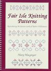 Fair Isle Knitting Patterns: Reproducing the Known Work of Robert Williamson by Mary Macgregor (Spiral bound, 2009)