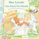 One Hand, Two Hands by Max Lucado (Hardback, 2010)