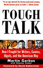 Tough Talk: How I Fought for Writers, Comics, Bigots, and the American Way by Martin Garbus (Paperback / softback, 1998)