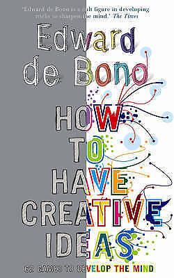 1 of 1 - Edward de Bono - How to Have Creative Ideas (Paperback) 9780091910488