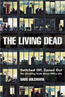 The Living Dead: Switched Off, Zoned Out - The Shocking Truth About Office Life by David Bolchover (Paperback, 2005)