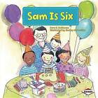 Sam Is Six by Sara E Hoffmann (Paperback / softback, 2013)