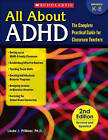 All about ADHD: The Complete Practical Guide for Classroom Teachers by Linda Jo Pfiffner (Paperback / softback, 2011)