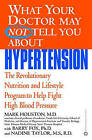 What Your Doctor May Not Tell You About Hypertension by Mark C. Houston (Paperback, 2003)