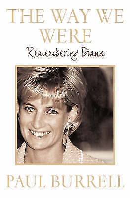 1 of 1 - The Way We Were: Remembering Diana by Paul Burrell (Hardback, 2006)