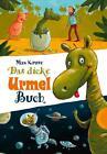 Das dicke Urmel-Buch von Max Kruse (2011, Gebundene Ausgabe)