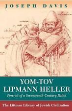 Yom-Tov Lipman Heller: Portrait of a Seventeenth Century Rabbi