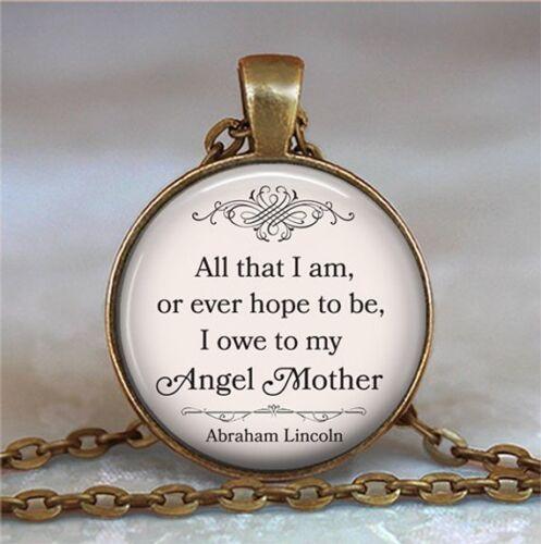je dois à mon ange mère Tout ce que je suis.. Abraham Lincoln Cabochon Collier