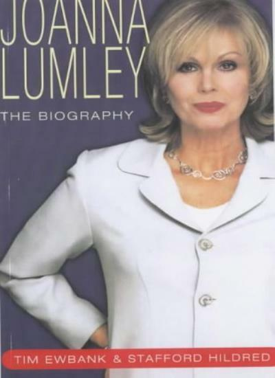 Joanna Lumley: The Biography,Tim Ewbank, Stafford Hildred