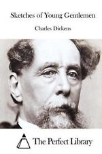 Sketches of Young Gentlemen by Charles Dickens (2015, Paperback)