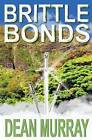Brittle Bonds (the Guadel Chronicles Volume 3) by Dean Murray (Paperback / softback, 2013)