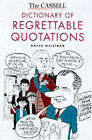 The Cassell Dictionary of Regrettable Quotations by Orion Publishing Co (Paperback, 1999)