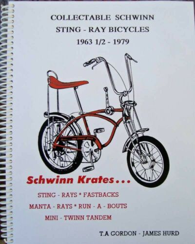 BOOK Collectable Schwinn Sting-Ray Bicycles 1963-1//2 to 1979 Stingray James Hurd