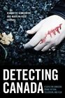 Detecting Canada: Essays on Canadian Crime Fiction, Television, and Film by Wilfrid Laurier University Press (Paperback, 2014)