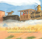 Bob, the Railway Dog by Corinne Fenton (Hardback, 2015)