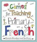 Games for Teaching Primary French by Sue Finnie, Daniele Bourdais (Paperback, 2015)