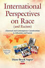 International Perspectives on Race (and Racism): Historical & Contemporary Considerations in Education & Society by Nova Science Publishers Inc (Hardback, 2015)
