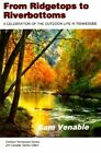 From Ridgetops to Riverbottoms: Celebration Outdoor Life in Tennessee by Sam Venable (Paperback / softback, 1995)
