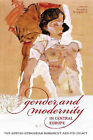 Gender and Modernity in Central Europe: The Austro-Hungarian Monarchy and Its Legacy by University of Ottawa Press (Paperback, 2010)