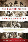 The Search for the Twelve Apostles by William Steuart McBirnie (Paperback / softback)