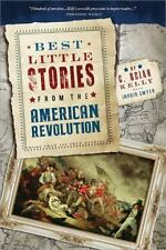 Best Little Stories: Best Little Stories from the American Revolution : More Than 100 True Stories 0 by C. Brian Kelly (2011, Paperback)
