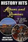 The Fun Bits of History You Don't Know about Athens and Romans: Illustrated Fun Learning for Kids by Callum Evans (Paperback / softback, 2015)